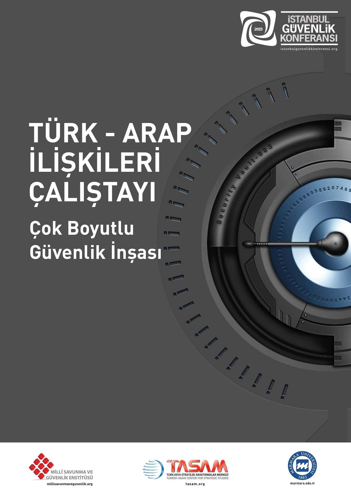Türk - Arap İlişkileri Çalıştayı |  İstanbul Güvenlik Konferansı 2015
