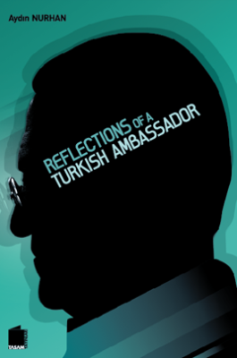 Reflections of a Turkish Ambassador