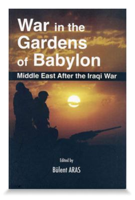 War in the Gardens of Babylon: The Middle East...