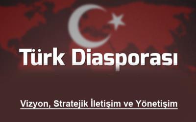 Türk Diasporası, Vizyon, Stratejik İletişim ve Yönetişim