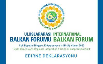 6. Uluslararası Balkan Forumu Edirne Deklarasyonu