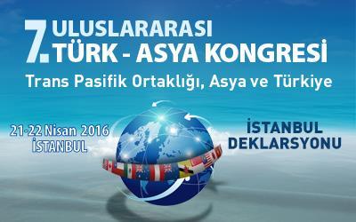 7. Uluslararası Türk Asya Kongresi İstanbul Deklarasyonu (TASLAK)