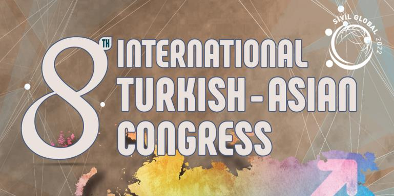 8TH International Turkish - Asian Congress  |  Call for Paper