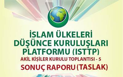 ISTTP ( İslam Ülkeleri Düşünce Kuruluşları Platformu )  AKİL KİŞİLER KURULU TOPLANTISI - 5
