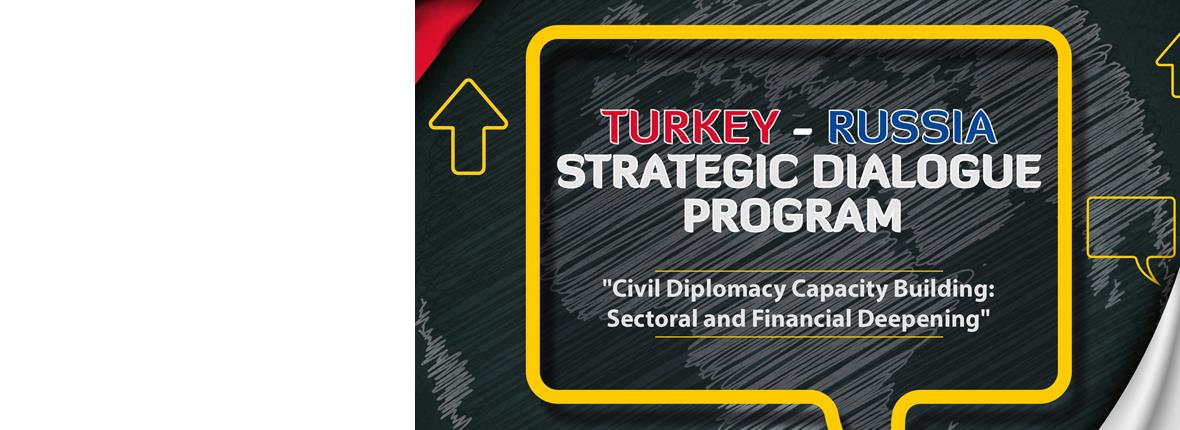 Turkey - Russia Strategic Dialogue Program