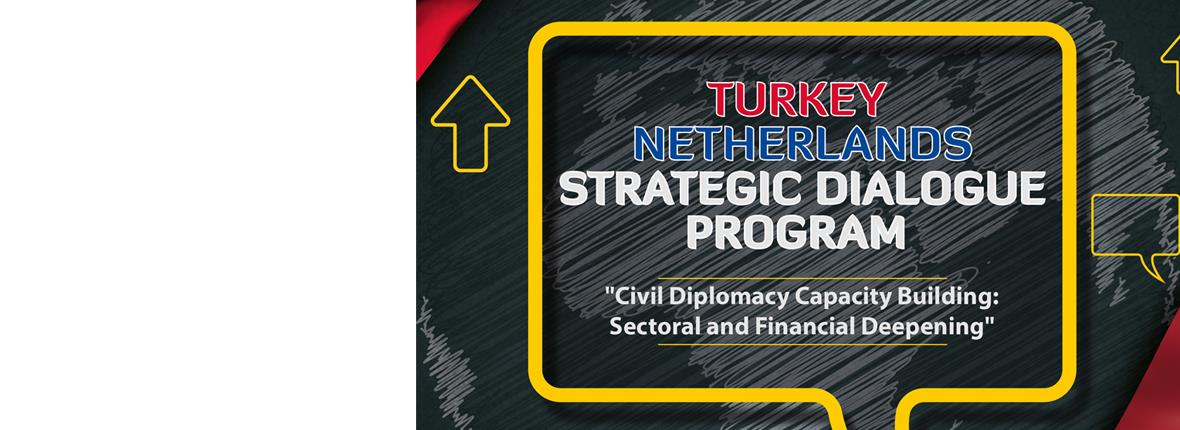 Turkey - Netherlands Strategic Dialogue Program