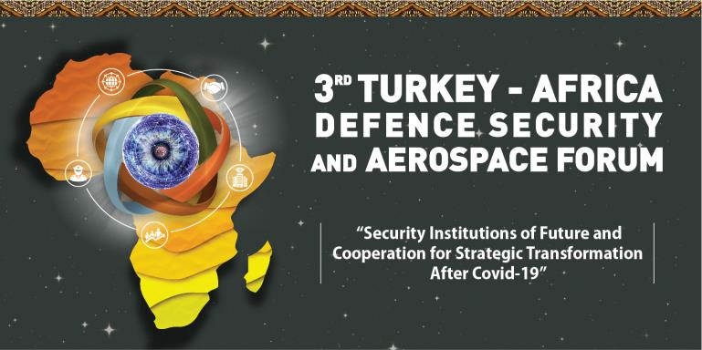 3RD Turkey - Africa Defence Security and Aerospace Forum | CALL FOR PAPER
