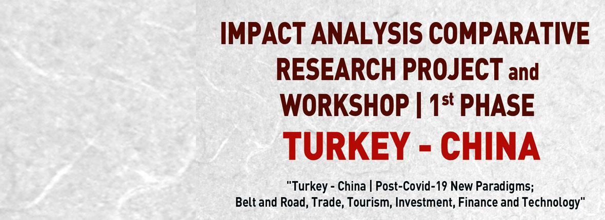 Turkey - China Impact Analysis Comparative Research Project and Workshop l 1st Phase