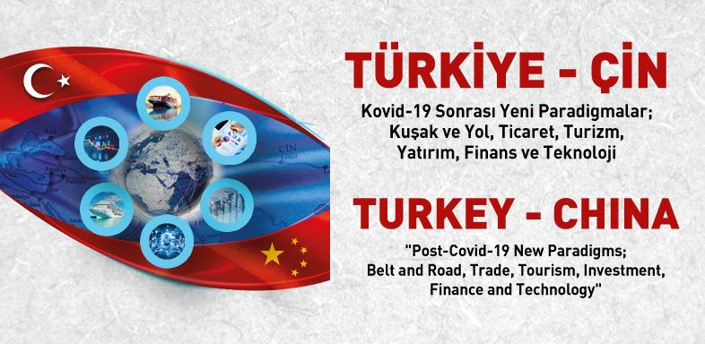 Turkey - China Post-Covid-19 New Paradigms; Belt and Road, Trade, Tourism, Investment, Finance and Technology (REPORT)