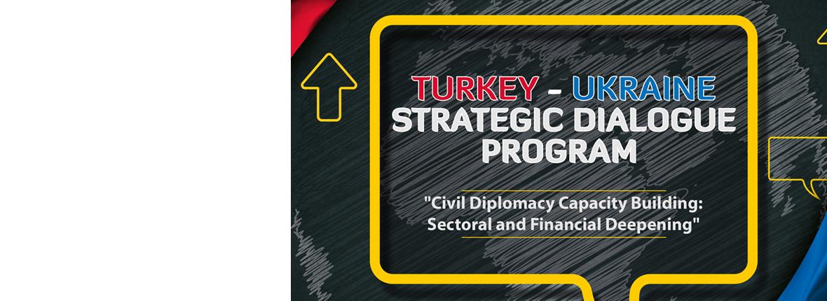 Turkey - Ukraine Strategic Dialogue Program