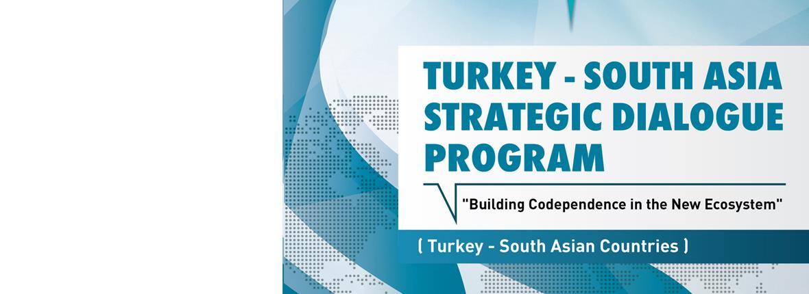 Turkey - South Asia Strategic Dialogue Program