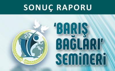 'Barış Bağları' Semineri   SONUÇ RAPORU