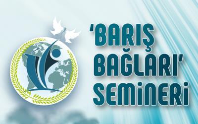 Barış Bağları Semineri İstanbul'da