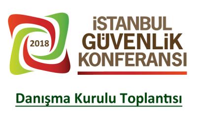 İstanbul Güvenlik Konferansı Danışma Kurulu Toplandı