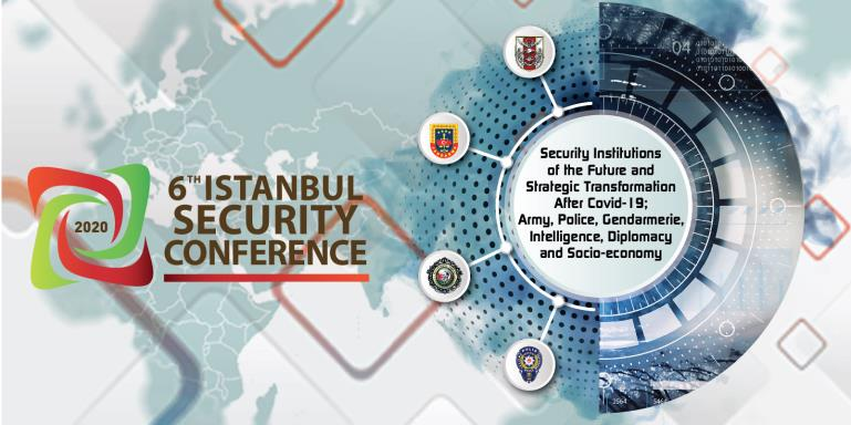 6th Istanbul Security Conference (2020) | CALL FOR PAPER