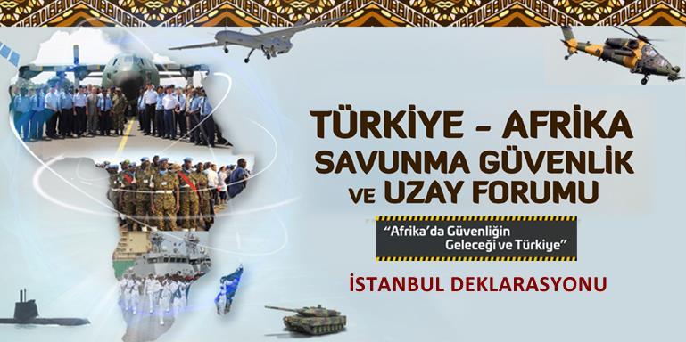 Türkiye - Afrika Savunma Güvenlik ve Uzay Forumu İstanbul Deklarasyonu