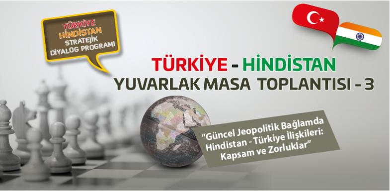 3. Türkiye - Hindistan Yuvarlak Masa Toplantısı