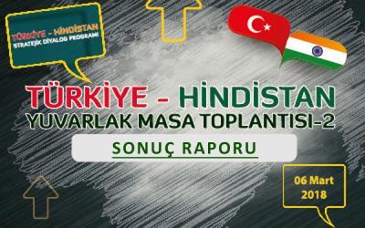 Türkiye - Hindistan Yuvarlak Masa Toplantısı - 2   SONUÇ RAPORU