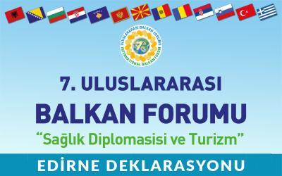 7.Uluslararası Balkan Forumu Edirne Deklerasyonu