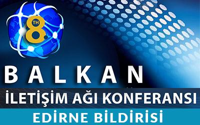 8th Balcan Communication Network Conference  Edirne Declerat