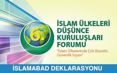 6. İslam Ülkeleri Düşünce Kuruluşları Forumu Islamabad Deklarasyonu
