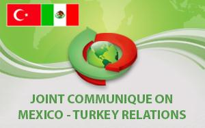 Joint Communiqué on Mexico-Turkey
