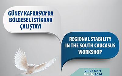 Stability in South Caucasia Workshop is in Istanbul