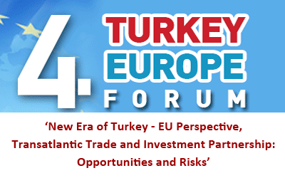 Transatlantic Partnership and Turkey | The 4th Turkey - Europe Forum will be in Istanbul