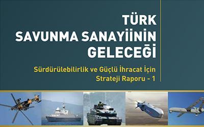 Türk Savunma Sanayiinin Geleceği Raporu
