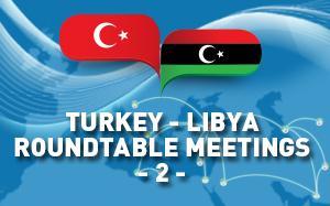 Turkey - Libya Round Table Meeting was Held