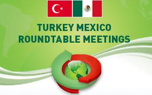 Turkey - Mexico Round Table Meeting