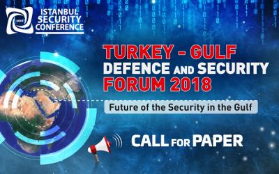 Turkey - Gulf Defence and Security Forum 2018 | Call for Paper